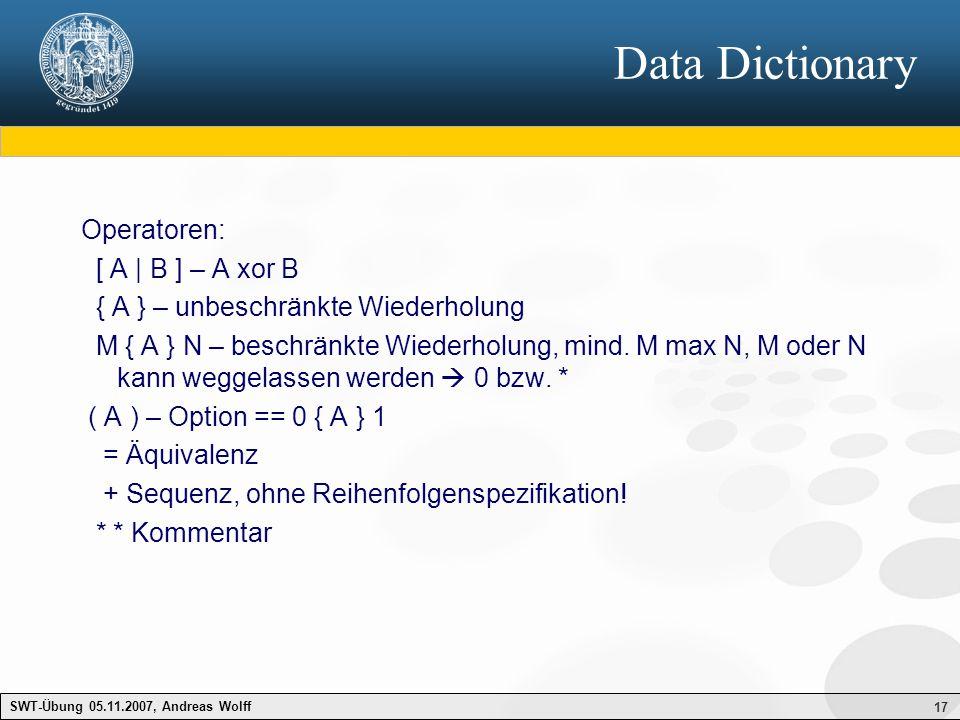 Data Dictionary Operatoren: [ A | B ] – A xor B